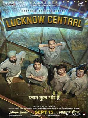 Тюрьма «Лакхнау Централ» (2017) смотреть онлайн