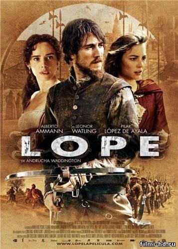 Лопе де Вега: Распутник и соблазнитель (2010) Смотреть онлайн бесплатно