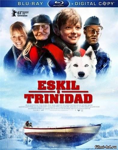 Эскиль и Тринидад (2013) Смотреть онлайн бесплатно
