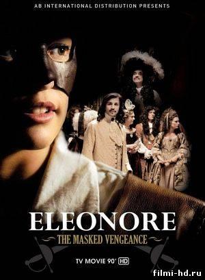 Элеонора, таинственная мстительница (2012) Смотреть онлайн бесплатно