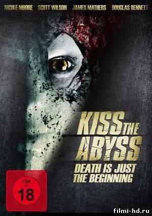 Поцеловать бездну (2012) Смотреть онлайн бесплатно