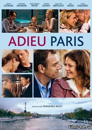 Прощай, Париж (2013) Смотреть онлайн бесплатно