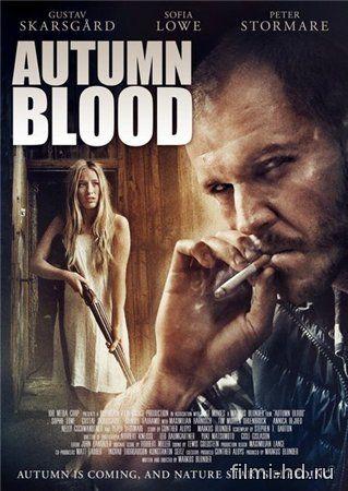 Осенняя кровь (2013) Смотреть онлайн бесплатно
